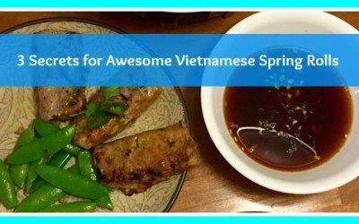 Three Secrets to Tasty Vietnamese Spring Rolls at Home