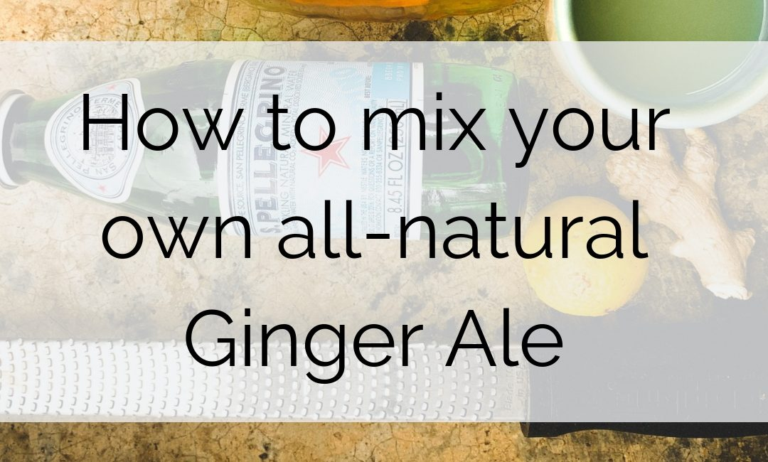 All Natural Ginger Ale For Nausea